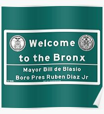 Welcome to the Bronx, Road Sign, New York Poster