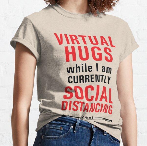 Virtual Hugs while social distancing Classic T-Shirt