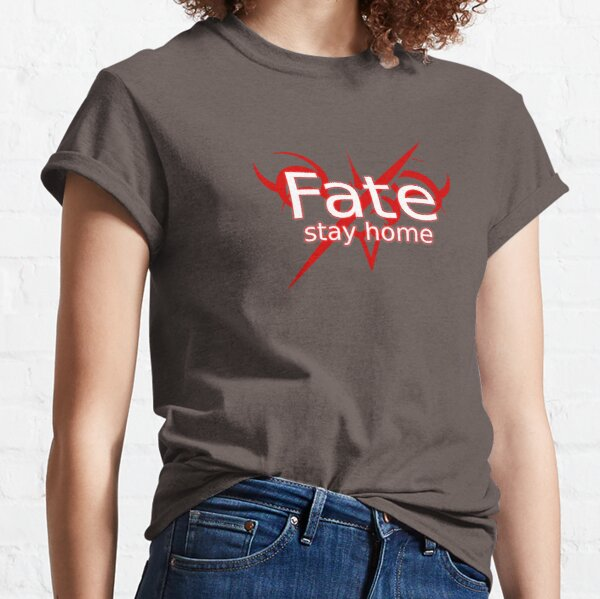 Fate Stay Home, Fate Stay Night Funny, Fate Meme, Anime Fate Stay Night Camiseta clásica