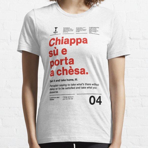 Chiappa sù e porta a chesa Essential T-Shirt