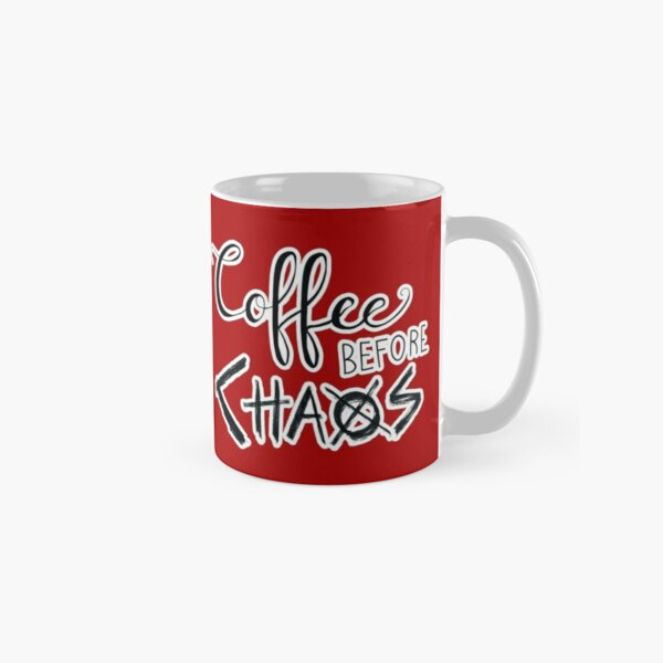 Coffee before Chaos  Classic Mug