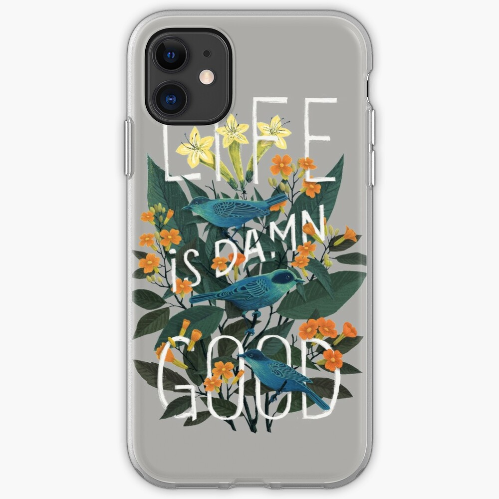 Life is damn good iPhone Soft Case
