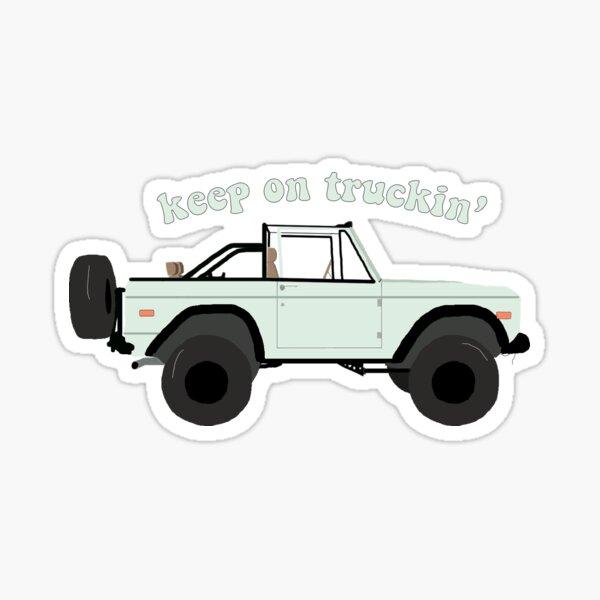 keep on truckin' through life Sticker