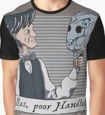 Alas Poor Handles! Graphic T-Shirt