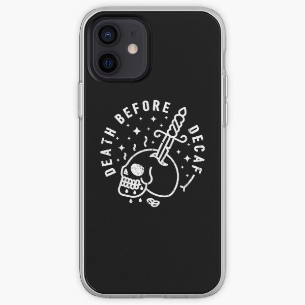 Death Before Decaf iPhone Soft Case