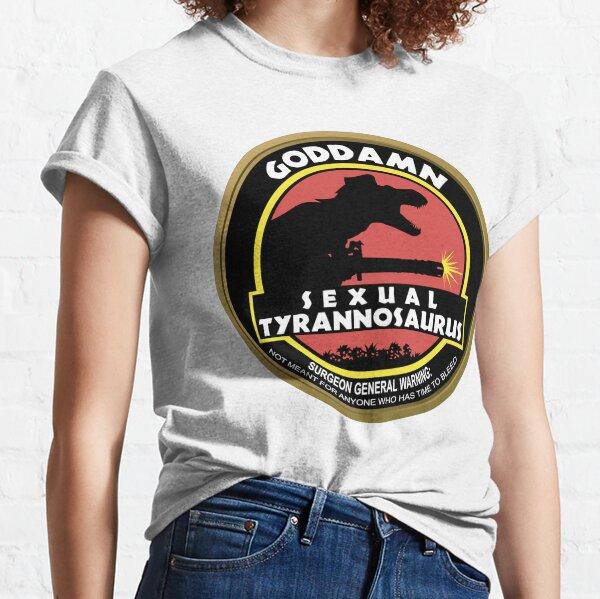 Sexual  Tyrannosaurus  Classic T-Shirt