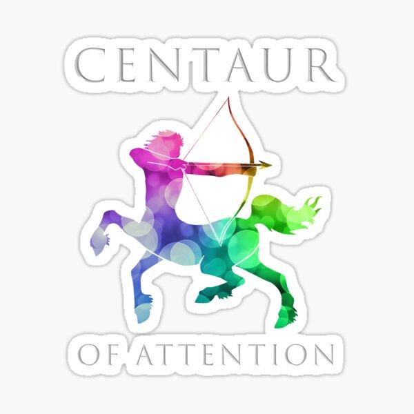 Centaur of Attention Sticker