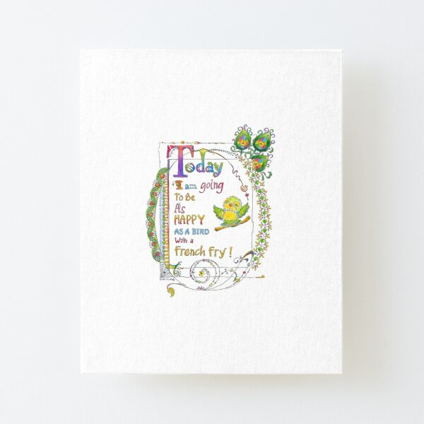 Happy as a bird with a french fry Canvas Mounted Print