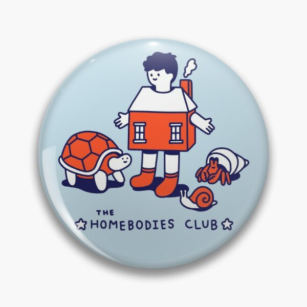 The Homebodies Club Pin