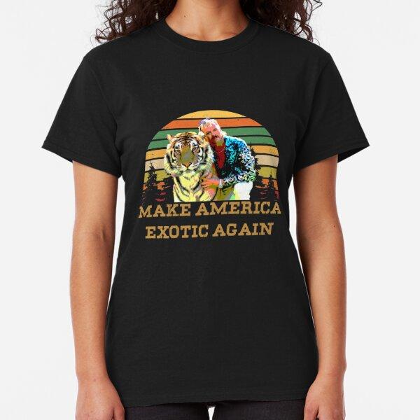 Make America Exotic Again Tiger King Classic T-Shirt