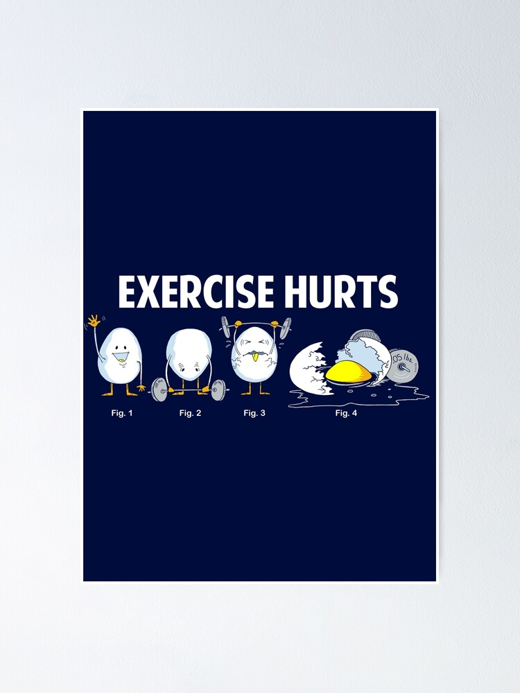"""Exercise Hurts 