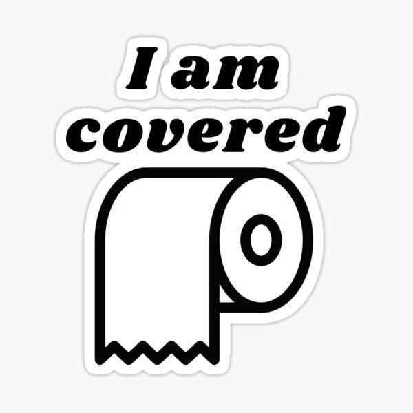 I am covered Sticker