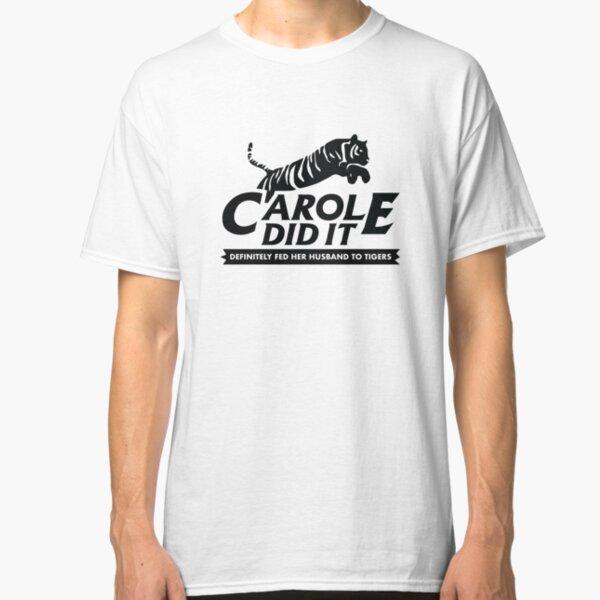 Carole Did It Classic T-Shirt