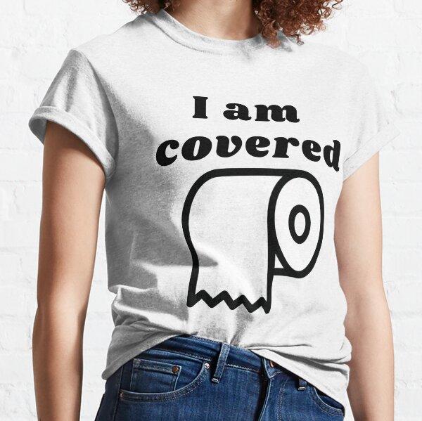 I am covered Classic T-Shirt