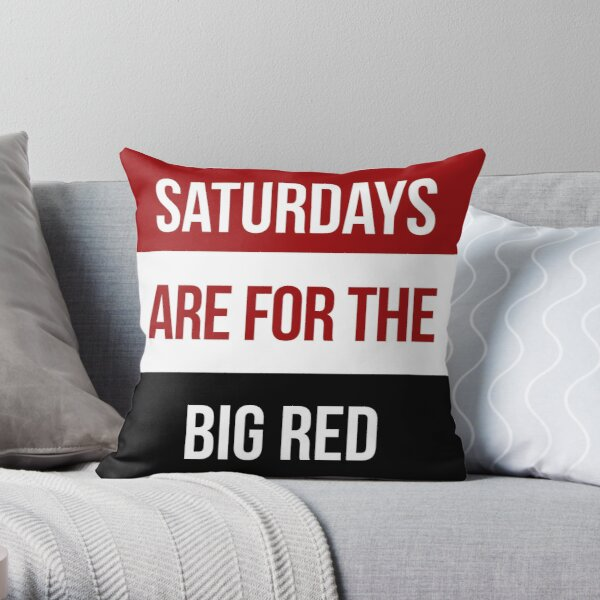 SATURDAYS ARE FOR THE BIG RED Throw Pillow