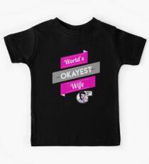 World's Okayest Wife   Funny Wife Gift Kids Tee