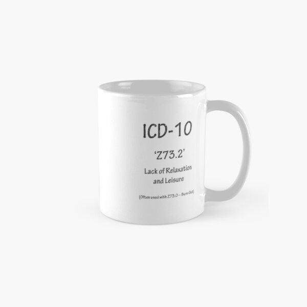 ICD-10 Z73.2 Lack of Relaxation and Leisure Classic Mug