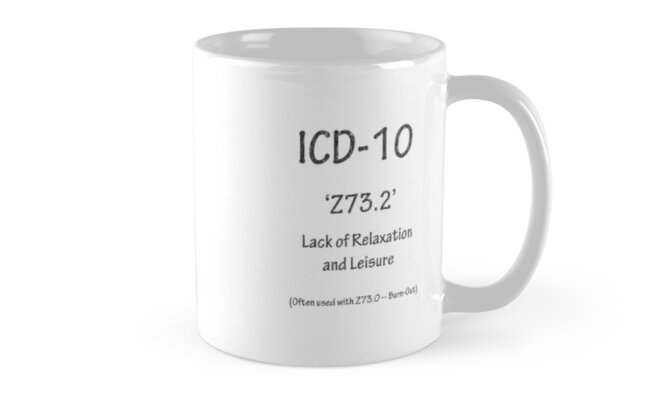 ICD-10 Z73.2 Lack of Relaxation and Leisure by Corri Gryting Gutzman