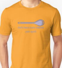 don't leave home without your spork T-Shirt