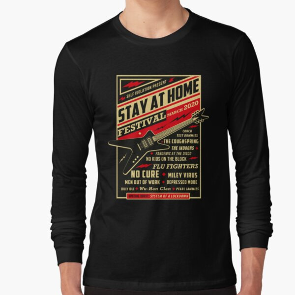 Quarantine Social Distancing Stay Home Festival 2020 Long Sleeve T-Shirt