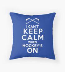 I Can't Keep Calm When Hockey's On | Hockey Fan Shirt Throw Pillow