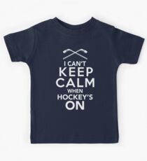 I Can't Keep Calm When Hockey's On | Hockey Fan Shirt Kids Tee