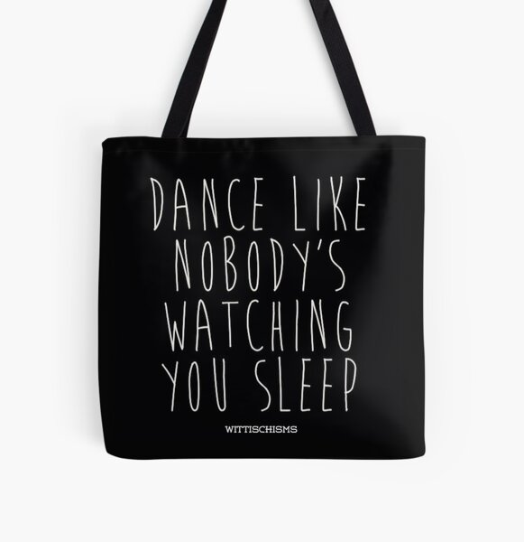 Dance Like Nobody's Watching All Over Print Tote Bag