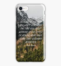 Climb that goddamn mountain iPhone Case/Skin