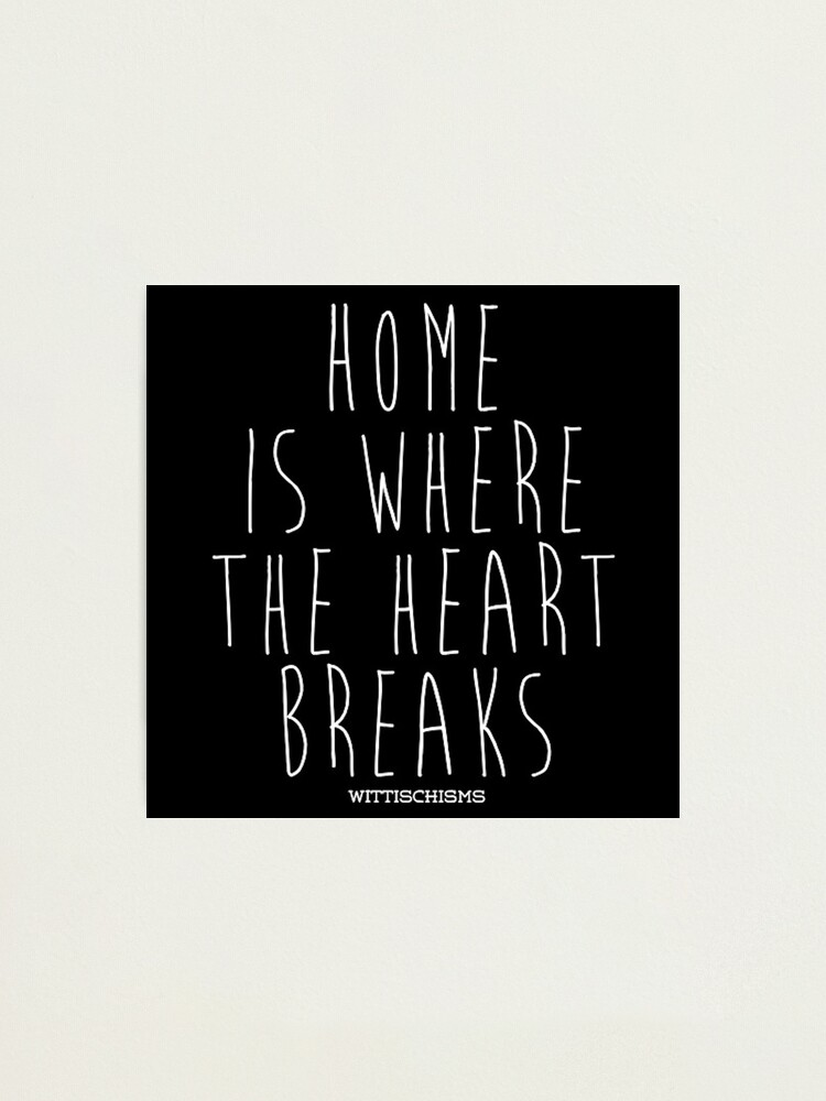 Alternate view of Home Is Where The Heart Is Photographic Print