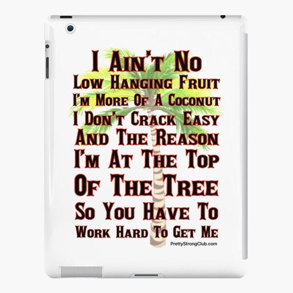 I Ain't No Low Hanging Fruit iPad Snap Case