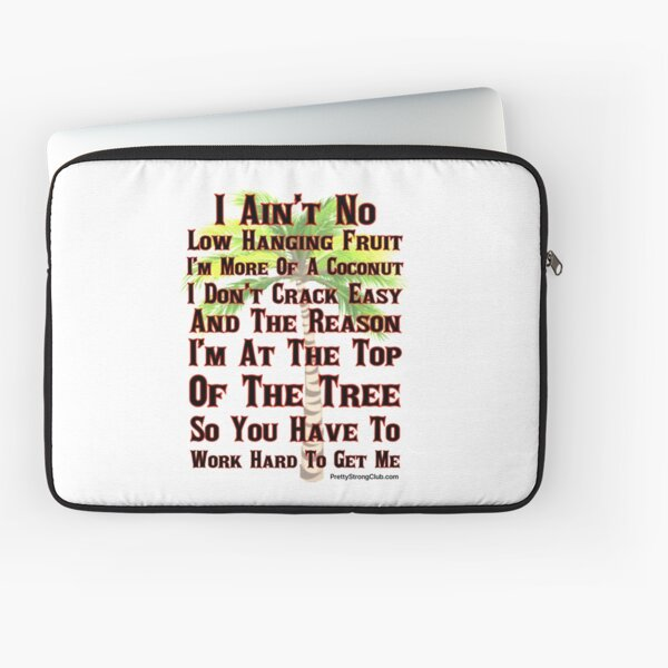 I Ain't No Low Hanging Fruit Laptop Sleeve