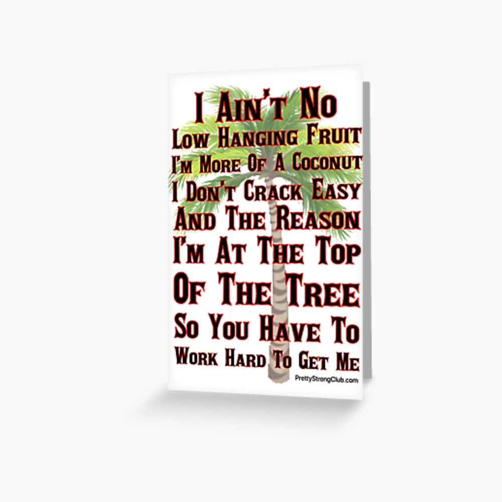 I Ain't No Low Hanging Fruit Greeting Card