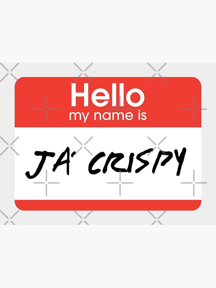 Hello, my name is Ja Crispy (Sal, Impractical Jokers) by fandemonium