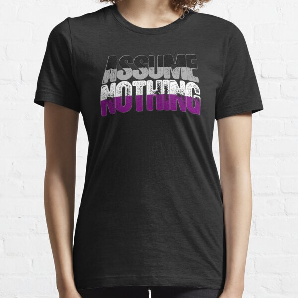 Asexual Pride Assume Nothing Essential T-Shirt