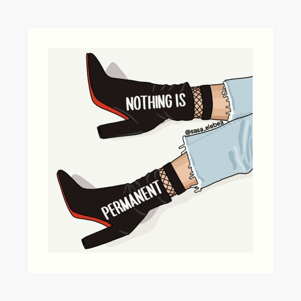Nothing is permanent by Sasa Elebea Art Print