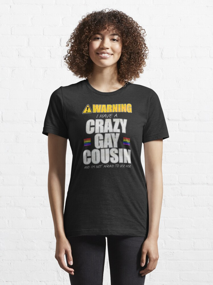 Alternate view of Warning I Have a Crazy Gay Cousin Essential T-Shirt