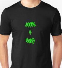 100% 4 sure Unisex T-Shirt