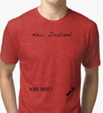 New Zealand - Why Not? Tri-blend T-Shirt