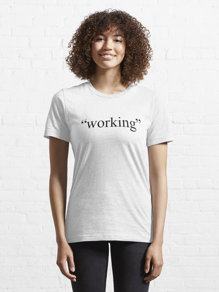 "Alternate view of ""Working"" from home Essential T-Shirt"