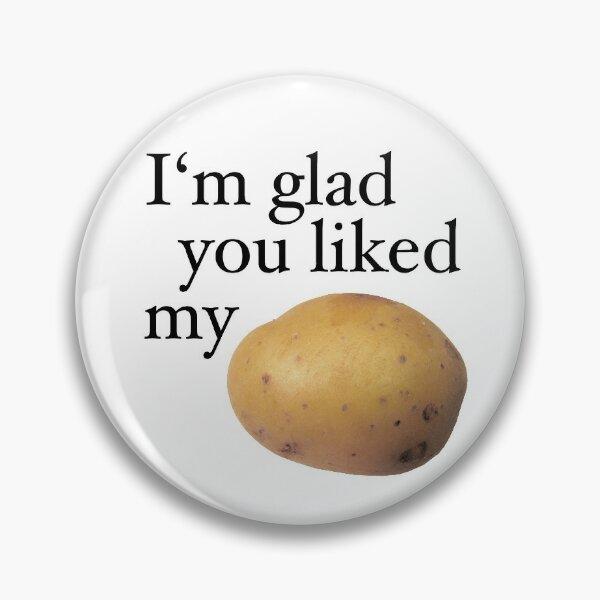 I'm glad you liked my Potato (black) Pin