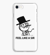 Feel Like A Sir (HD) iPhone Case/Skin