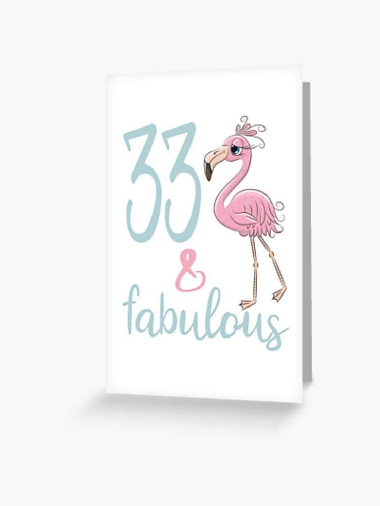 Carte De Vœux 33e Cadeau D Anniversaire Pour Les Femmes De 33 Ans Trente Trois Fabuleux Flamingo Bday Party Outfit Par Stella1 Redbubble