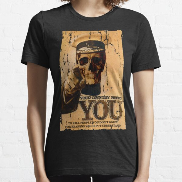 Your Country Needs You To ... Essential T-Shirt