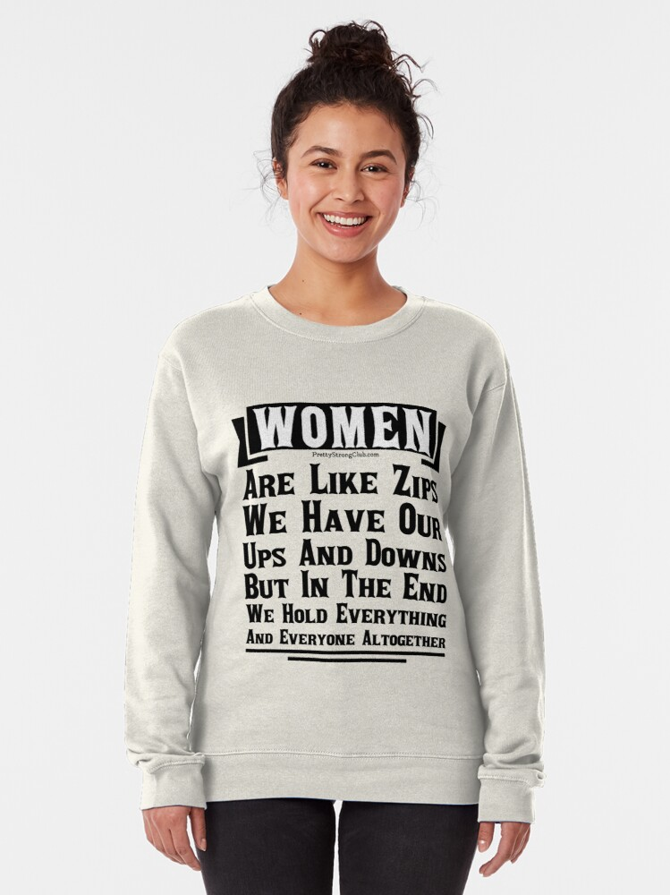 Alternate view of Women Are Like Zips Pullover Sweatshirt