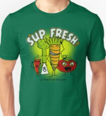S'up Fresh?! Fresh Foods Movement Unisex T-Shirt
