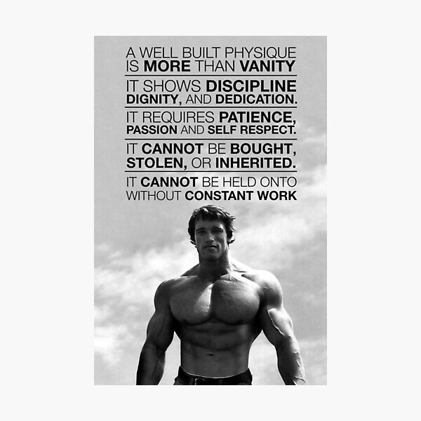 Arnold Schwarzenegger: A well built physique is more than vanity (HD) Photographic Print