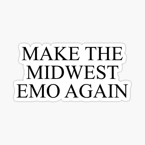 make the midwest emo again Sticker