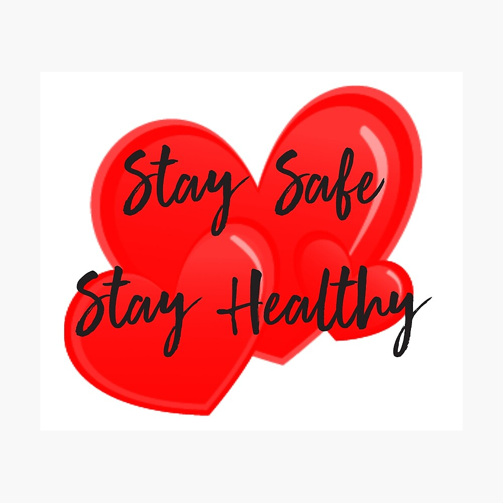 """Stay Safe ♥ Stay Healthy"""" Poster by Lipstic 