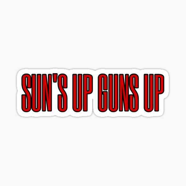 Sun's Up Gun's Up red and black Sticker