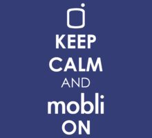 Keep Calm and Mobli On T-Shirt